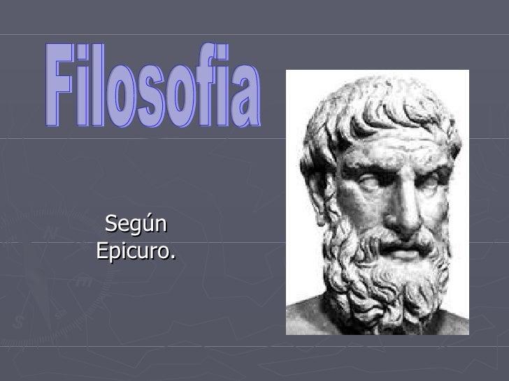 Según Epicuro. Filosofia
