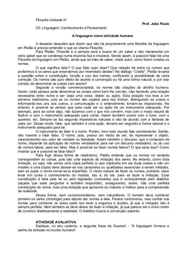 Filosofia Unidade IVProf. João PauloC5: Linguagem, Conhecimento e PensamentoA linguagem como atividade humanaA despeito da...
