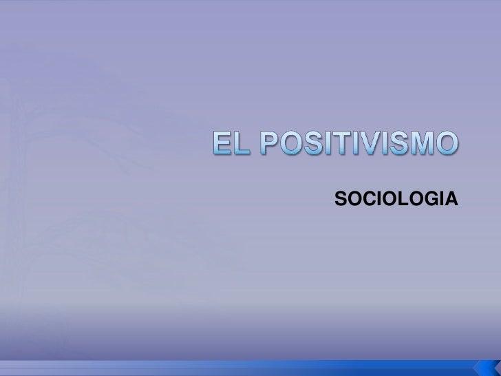 Filo y etica prof. el positivismo y sociologia