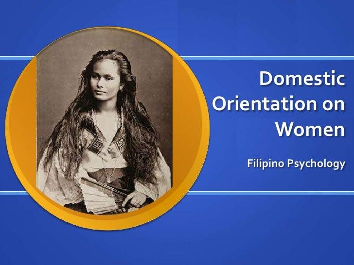 Domestic Orientation on Women<br />Filipino Psychology<br />