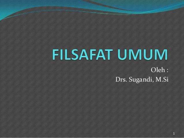 Oleh :Drs. Sugandi, M.Si                     1