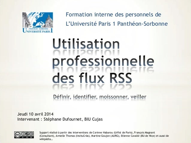 Formation interne des personnels de L'Université Paris 1 Panthéon-Sorbonne Support réalisé à partir des interventions de C...