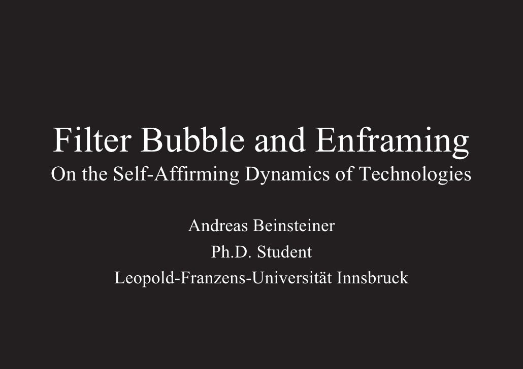 Filter Bubble and Enframing
