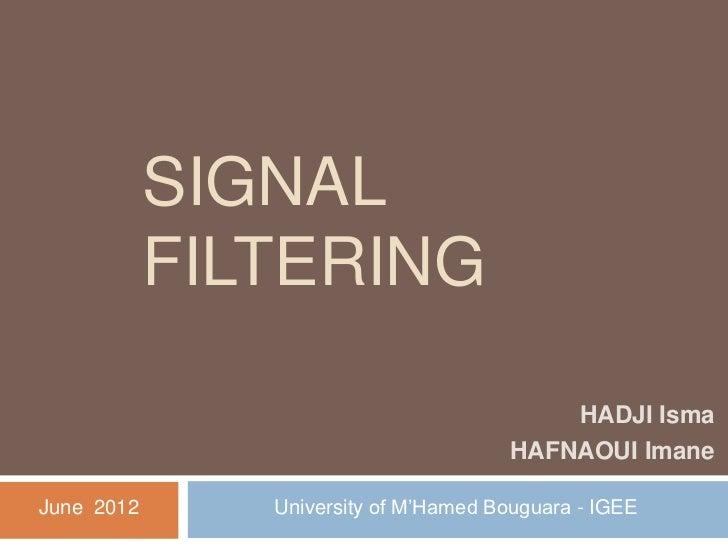 SIGNAL            FILTERING                                           HADJI Isma                                       HAF...