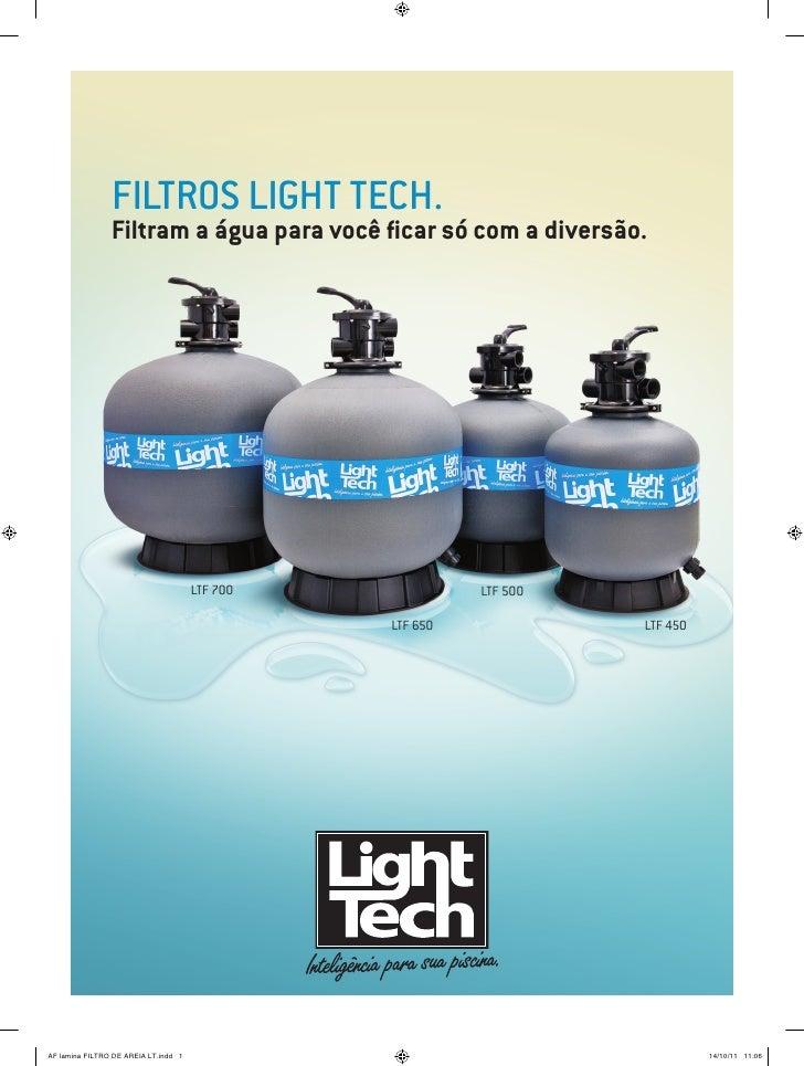 Filtros Light Tech.                Filtram a água para você ficar só com a diversão.                                      ...