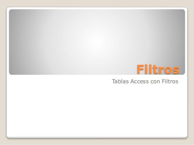 Filtros Tablas Access con Filtros