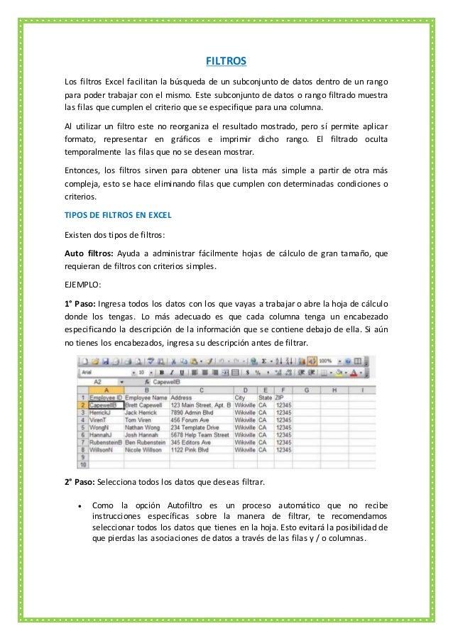 FILTROS Los filtros Excel facilitan la búsqueda de un subconjunto de datos dentro de un rango para poder trabajar con el m...
