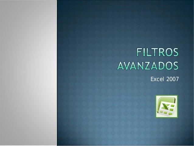 Filtros avanzados Excel 2007