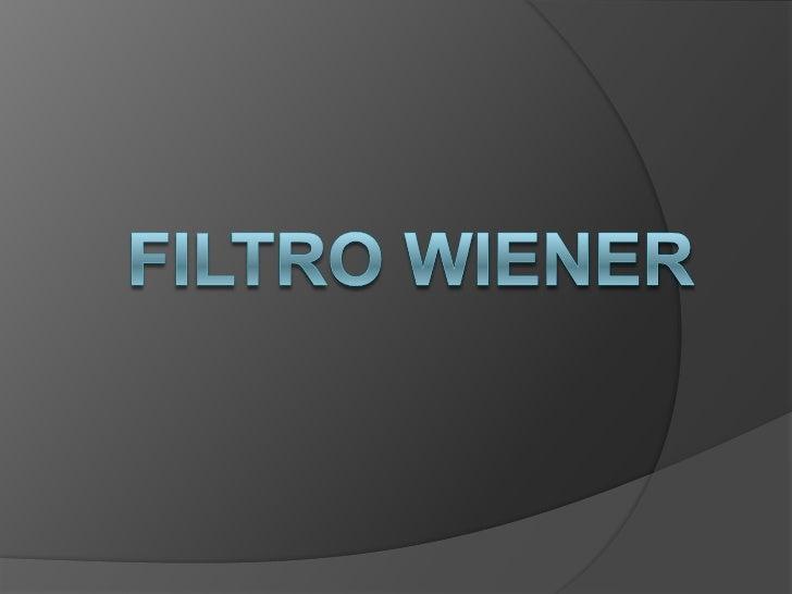 FILTRO WIENER<br />