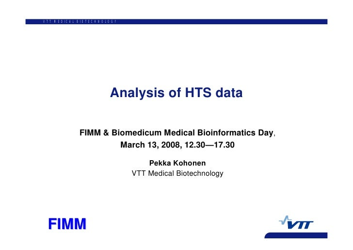 VTT MEDICAL BIOTECHNOLOGY                           Analysis of HTS data              FIMM & Biomedicum Medical Bioinforma...