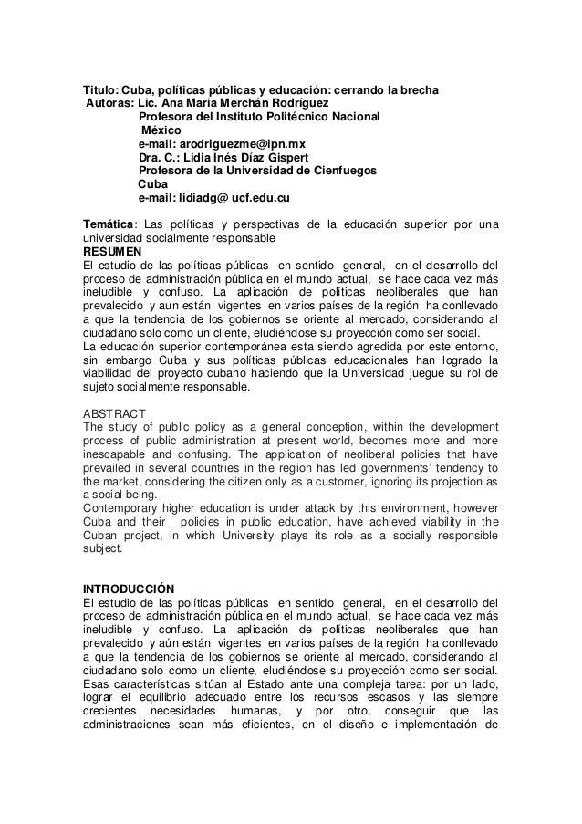 Titulo: Cuba, políticas públicas y educación: cerrando la brecha Autoras: Lic. Ana Maria Merchán Rodríguez Profesora del I...