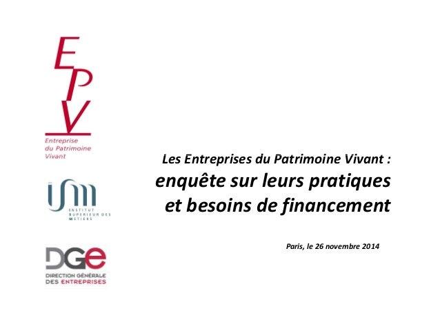 Les Entreprises du PPaattrriimmooiinnee VViivvaanntt ::  enquête sur leurs pratiques  et besoins de financement  Paris, le...