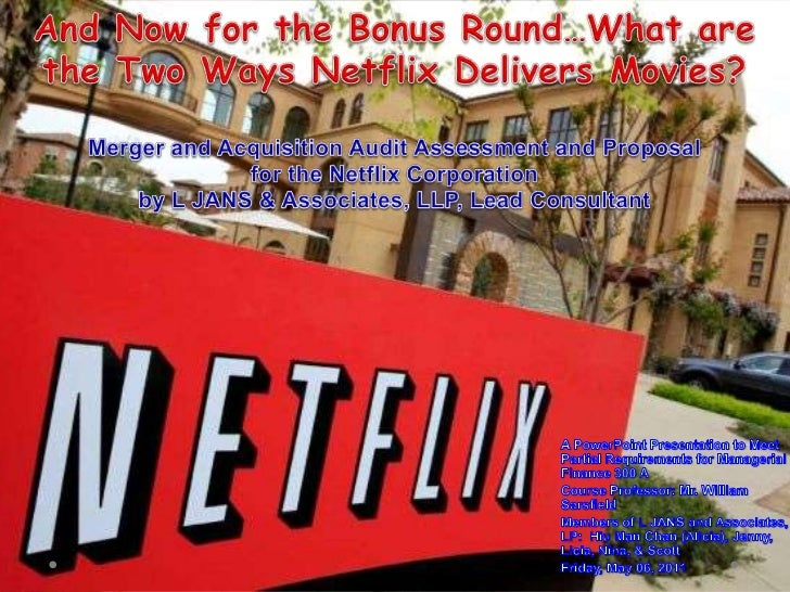 And Now for the Bonus Round…What are the Two Ways Netflix Delivers Movies?Merger and Acquisition Audit Assessment and Prop...