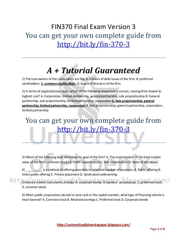 http://universityofphoenixpaper.blogspot.com/ Page 1 of 6 FIN370 Final Exam Version 3 You can get your own complete guide ...