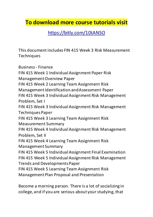 fin 415 week 1 risk management View homework help - fin 415 week 3 individual assignment risk  measurement problem  risk measurement problem 1 risk measurement  problem fin/415.