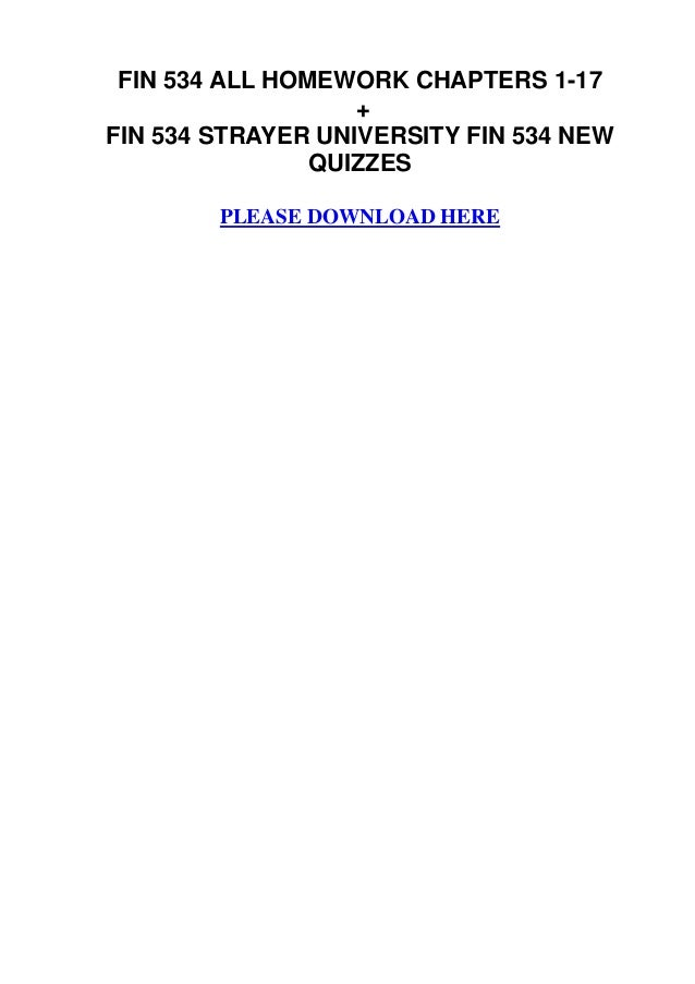 Fin 534 all homework chapters 1 17 + fin 534 strayer university fin 534 new quizzes