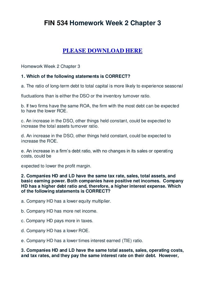 FIN 534 Homework Week 2 Chapter 3                     PLEASE DOWNLOAD HEREHomework Week 2 Chapter 31. Which of the followi...