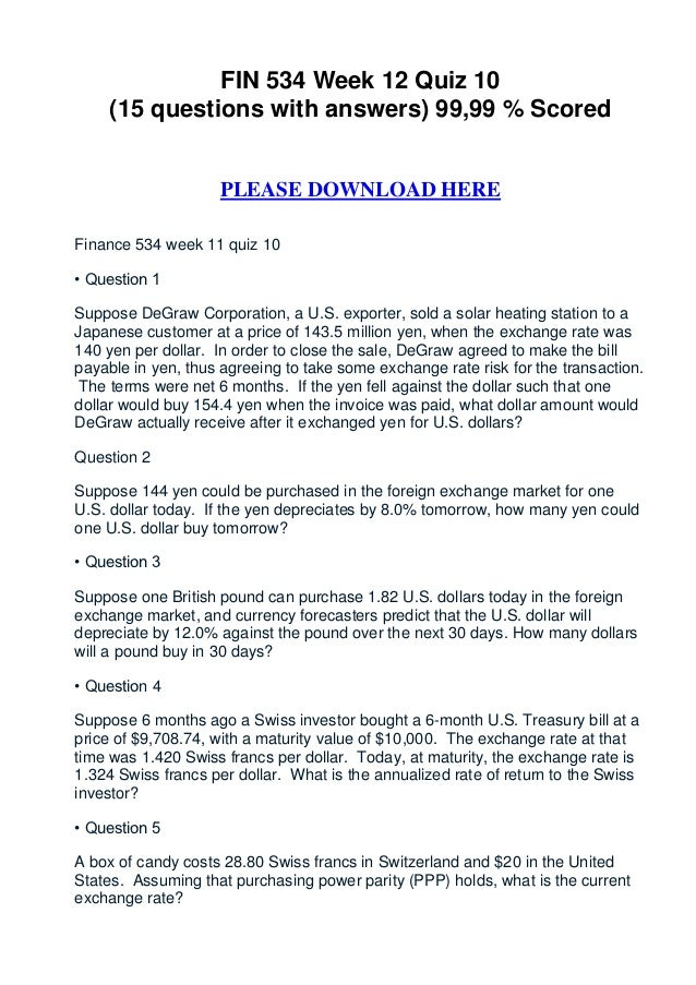 FIN 534 Week 12 Quiz 10    (15 questions with answers) 99,99 % Scored                    PLEASE DOWNLOAD HEREFinance 534 w...