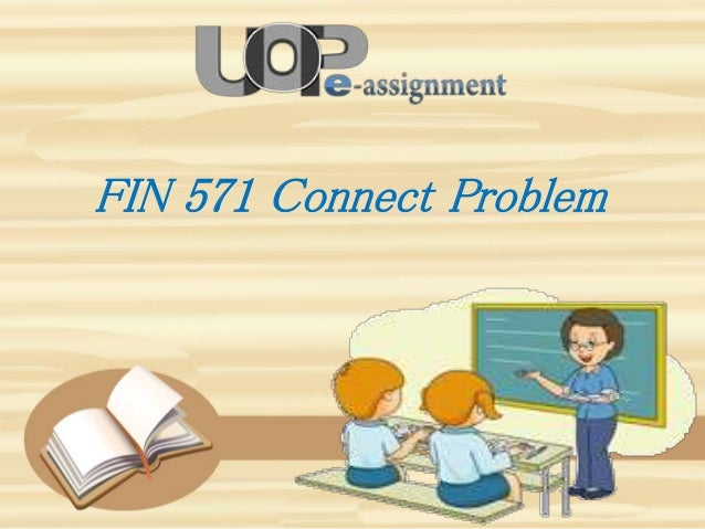 FIN571 FIN/571 Week 2 Text problem sets