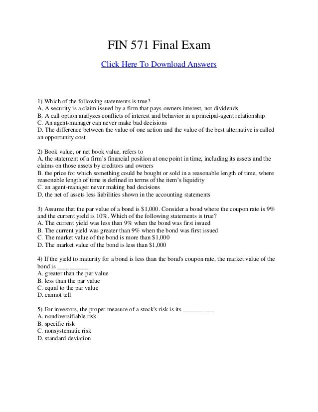 FIN 571 Final Exam Click Here To Download Answers 1) Which of the following statements is true? A. A security is a claim i...