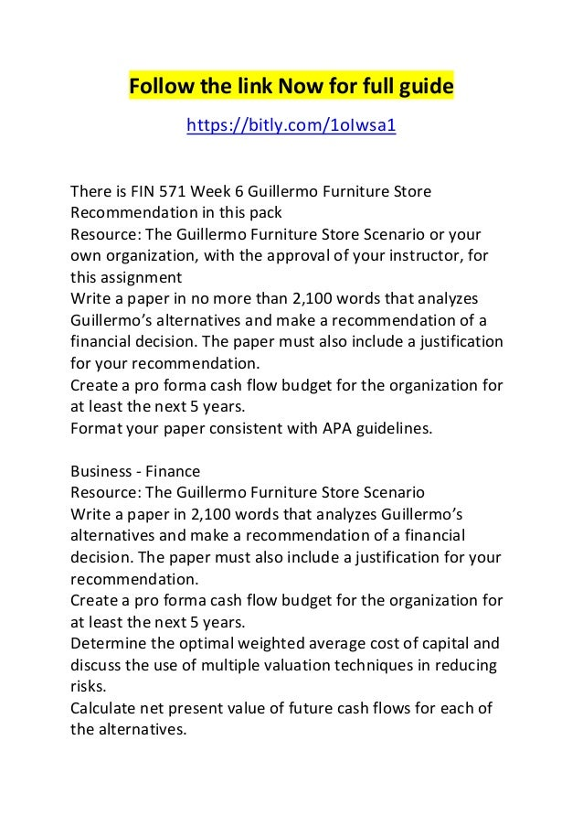 guillermo furniture recommendation Guillermo's furniture store finance conceptscomment: great job on your first paper of the classyou clearly stated the conceptyou were relating to and your comparisons made good sense week 1 feedback: week one was very good for you both in terms of participation and your paper.