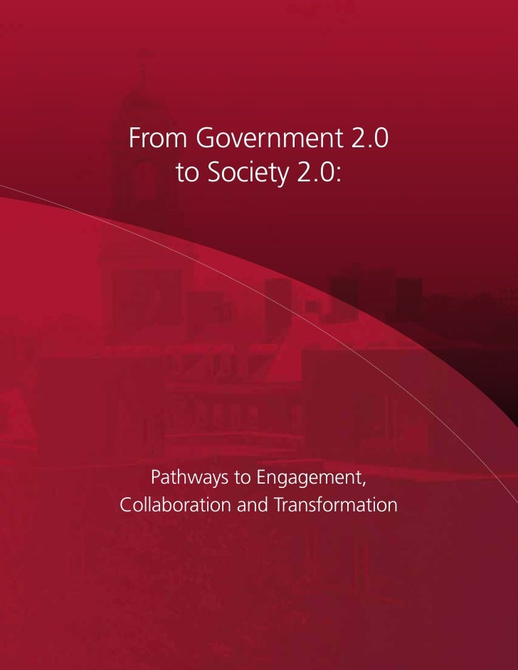 From Government 2.0 to Society 2.0: Pathways