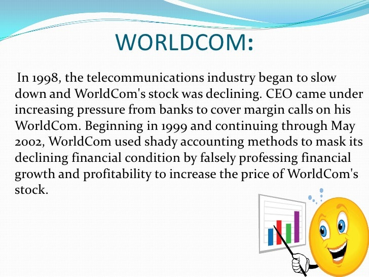 the worldcom fraud Inside the worldcom scam - bernard ebbers, ceo of worldcom, rises from rags to riches but the telecom cowboy becomes the poster child for everything that went wrong on wall street in the 1990's.