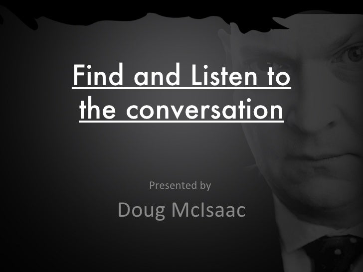 Social Media Marketing -- Find and Listen to the Conversation