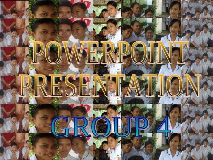 POWERPOINT  PRESENTATION GROUP 4