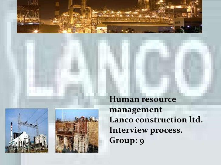 Human resource management<br />         Lanco construction ltd.<br />       Recruitment and training.<br />Human resource...