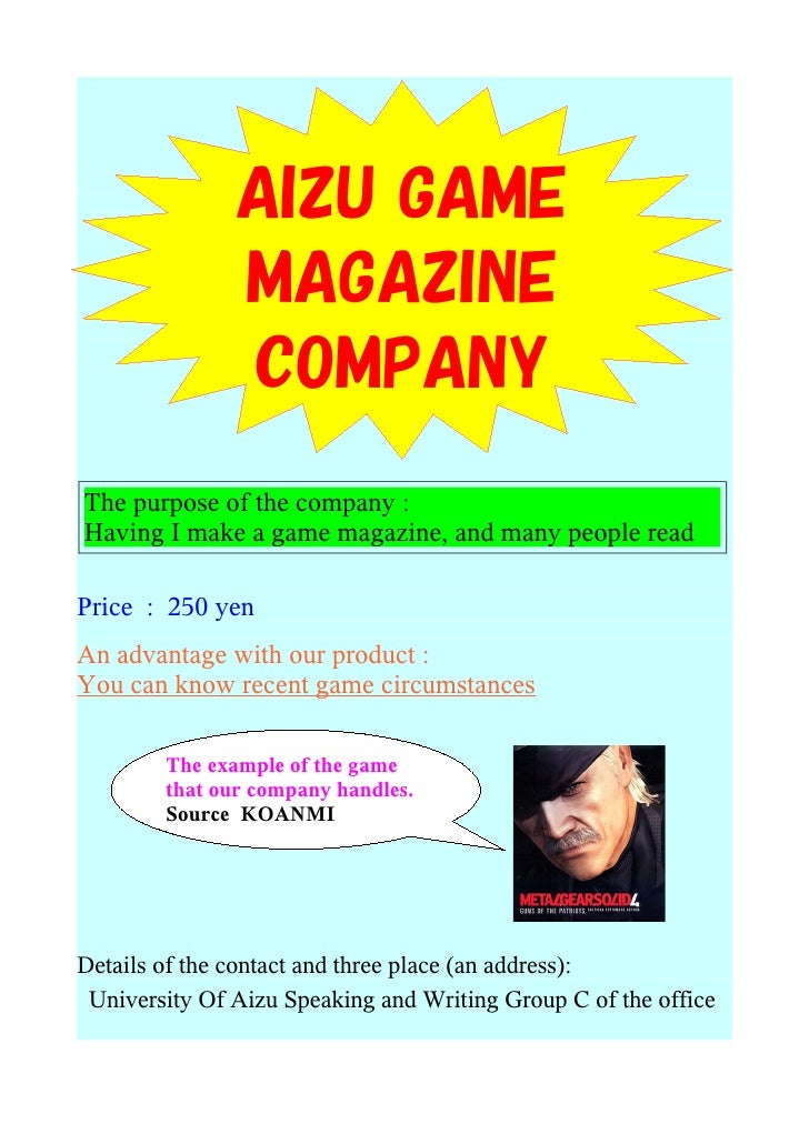 AIZU GAME                MAGAZINE                COMPANY The purpose of the company : Having I make a game magazine, and m...