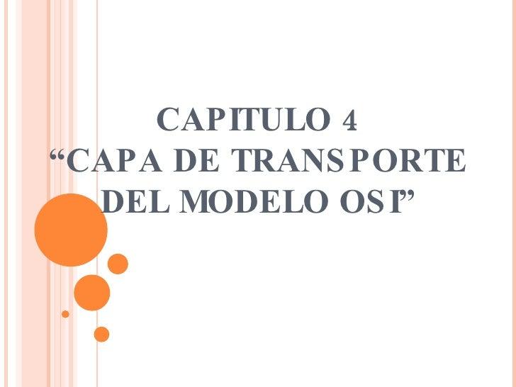 "CAPITULO 4 ""CAPA DE TRANSPORTE DEL MODELO OSI"""