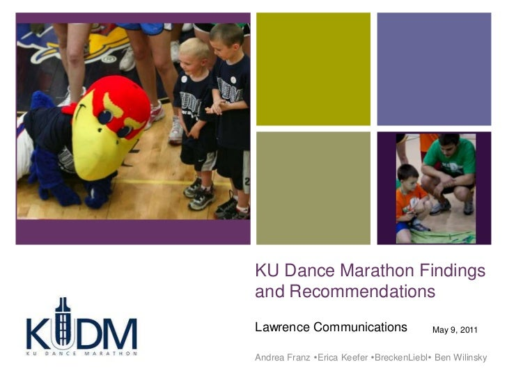 KU Dance Marathon Findings and Recommendations<br />Lawrence Communications<br />Andrea Franz Erica Keefer BreckenLiebl...