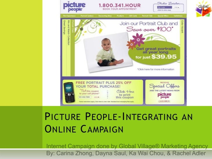 Picture People-Integrating an Online Campaign <br />Internet Campaign done by Global Village® Marketing Agency<br />By: Ca...