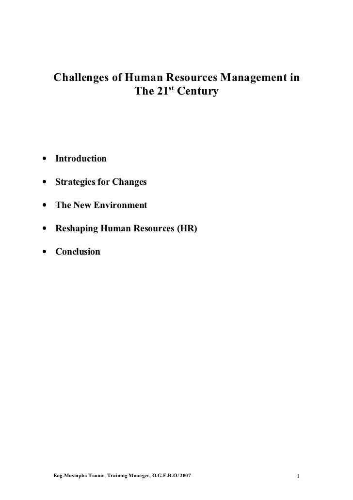 Challenges of Human Resources Management in                 The 21st Century• Introduction• Strategies for Changes• The Ne...