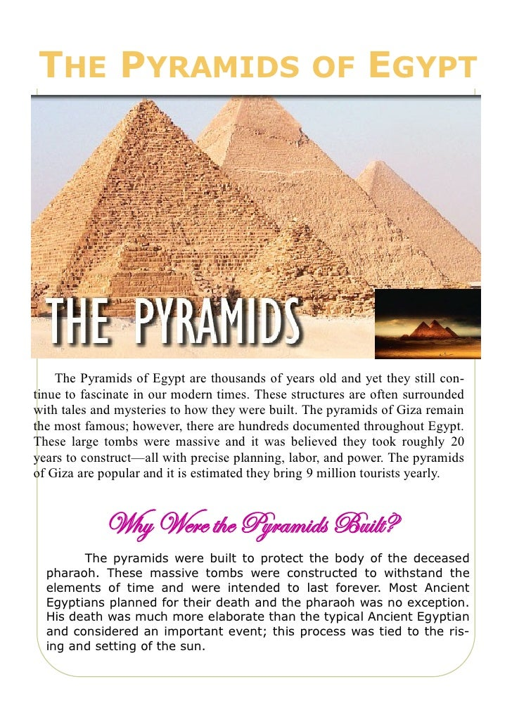 THE PYRAMIDS OF EGYPT    The Pyramids of Egypt are thousands of years old and yet they still con-tinue to fascinate in our...