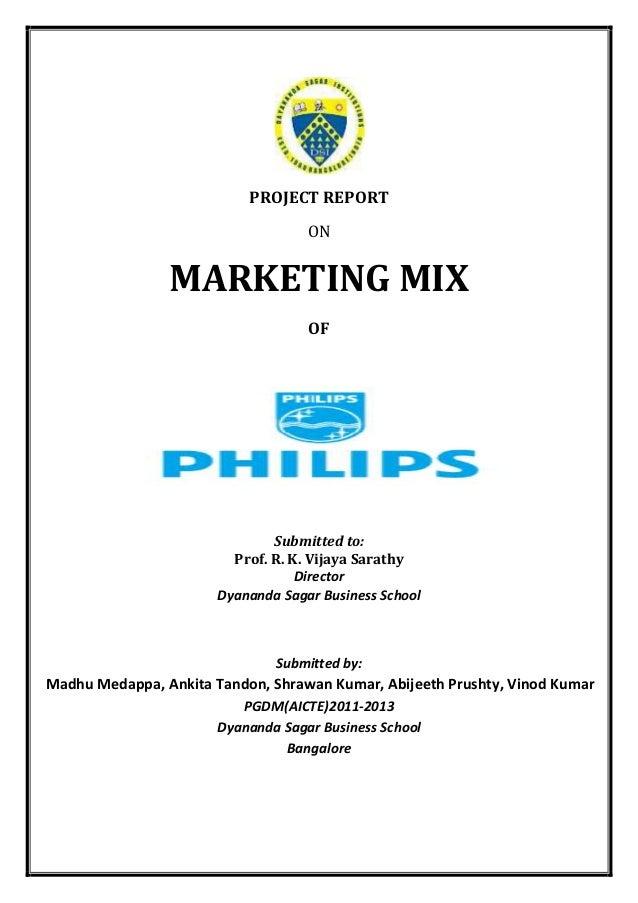 PROJECT REPORT ON  MARKETING MIX OF  Submitted to: Prof. R. K. Vijaya Sarathy Director Dyananda Sagar Business School  Sub...