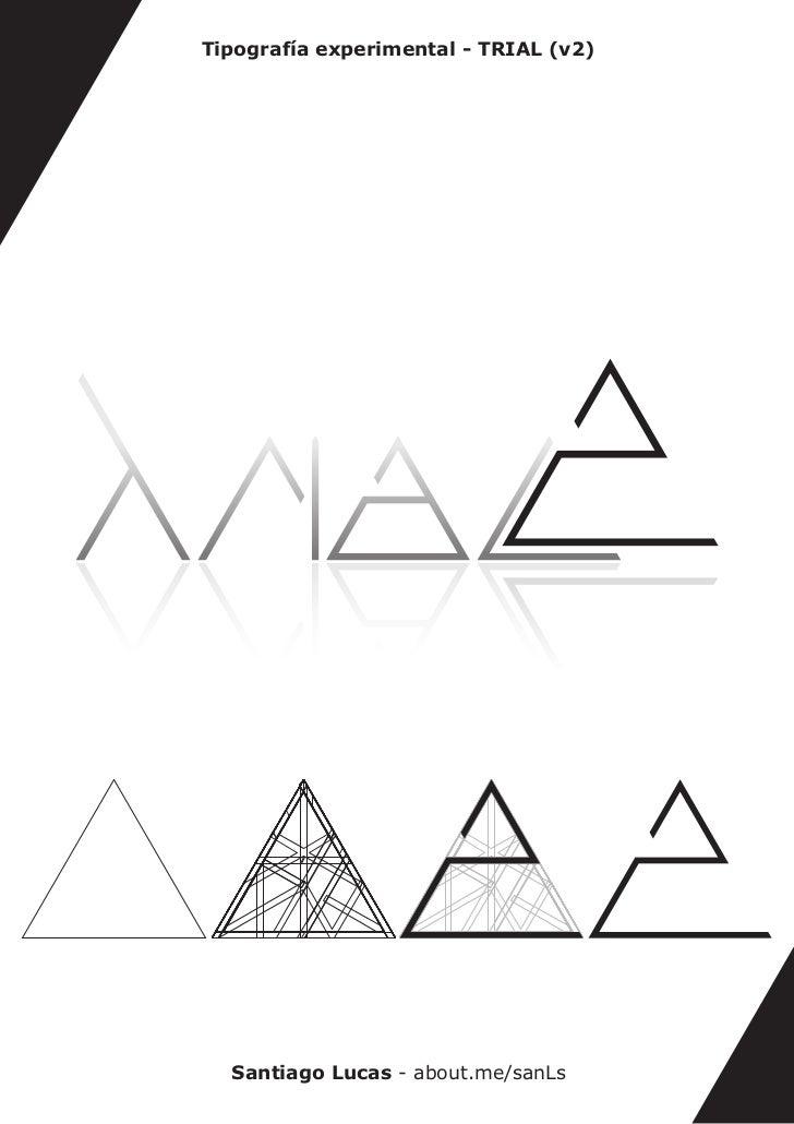 Tipografía experimental - TRIAL (v2)  Santiago Lucas - about.me/sanLs