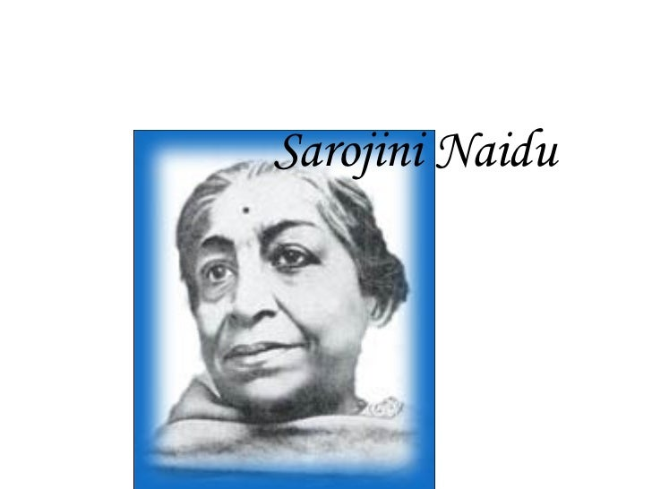 sarojini naidu hindi The university is indeb­ted to the family of sarojini naidu for the bequest by the late padmaja naidu of it after sarojini naidu to offer hindi cell.
