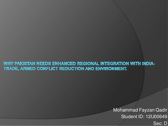 Why Pakistan Needs Enhanced Regional Integration With India: Trade, Armed....
