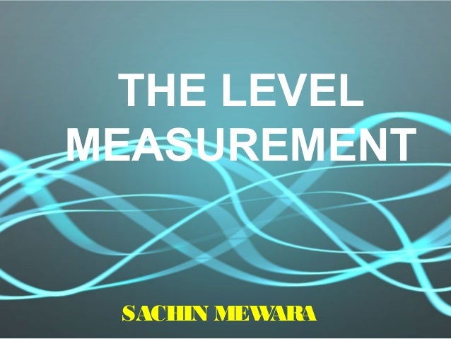 The Level Measurement