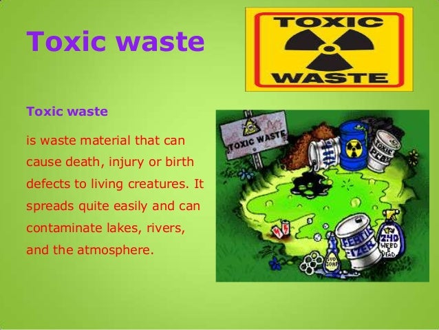 Hazardous and toxic waste for Waste material products