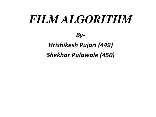 Film Making Algorithm..just a basic idea about what film making actually involves.