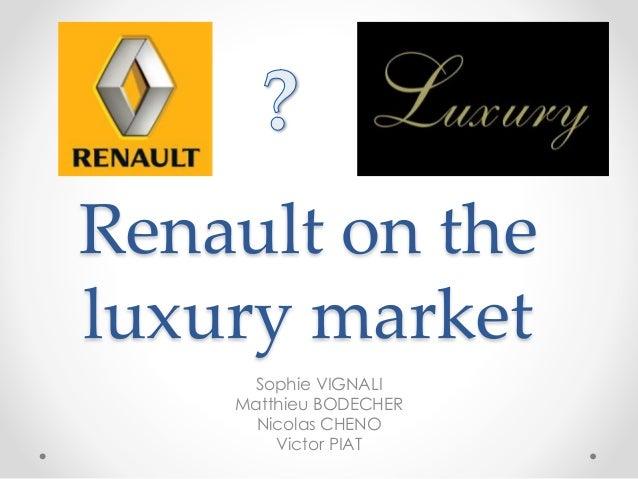 Renault on the luxury market ?