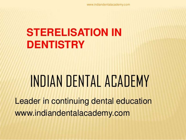 sterilisation in Dentistry /certified fixed orthodontic courses by Indian dental academy