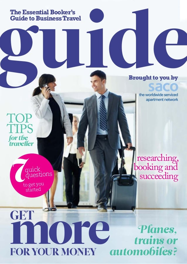 guideThe Essential Booker'sGuide to Business Travel                              Brought to you bytoptipsfor thetraveller ...