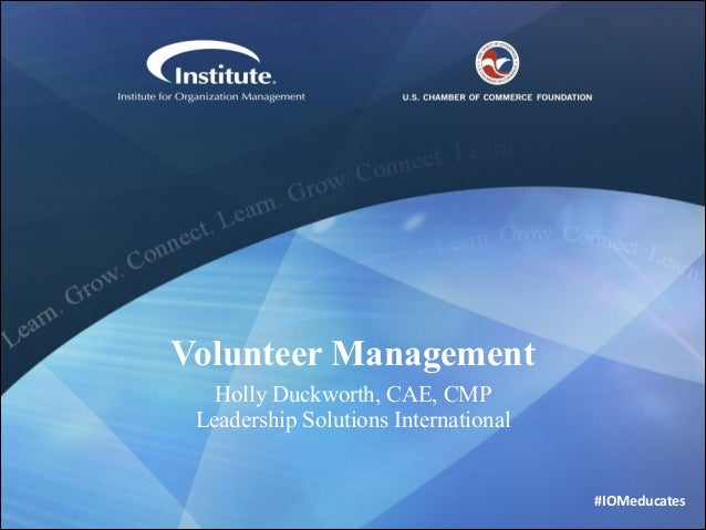 Volunteer Management Holly Duckworth, CAE, CMP