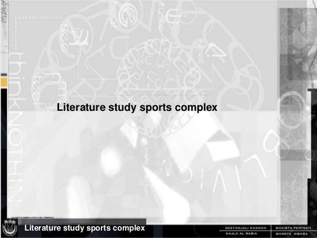 Literature study sports complex  Literature study sports complex