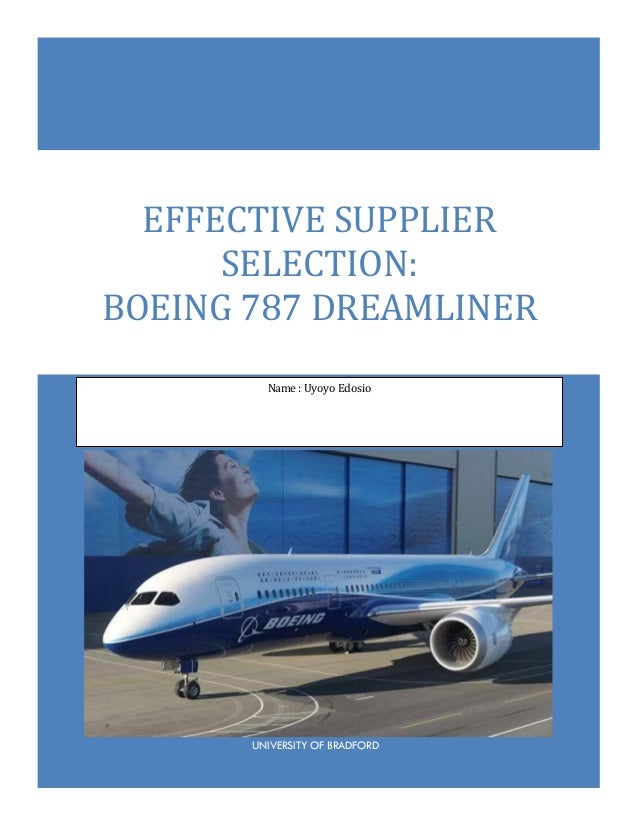 UNIVERSITY OF BRADFORD EFFECTIVE SUPPLIER SELECTION: BOEING 787 DREAMLINER Name : Uyoyo Edosio