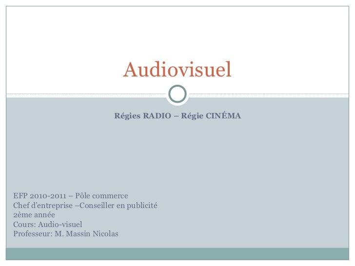 Régies RADIO – Régie CINÉMA Audiovisuel EFP 2010-2011 – Pôle commerce Chef d'entreprise –Conseiller en publicité 2ème anné...